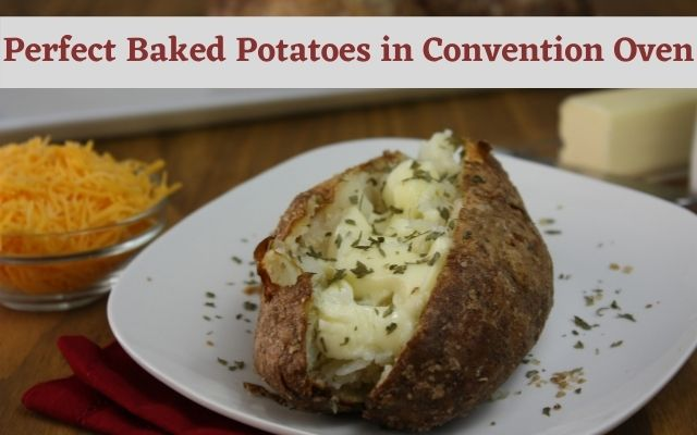 Perfect Baked Potatoes in Convention Oven